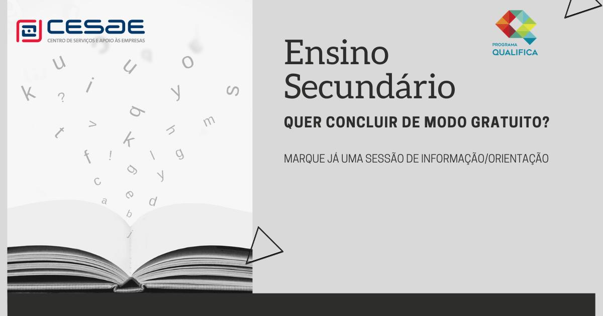 ENSINO SECUNDÁRIO   INFORMAÇÃO E ORIENTAÇÃO   CENTRO QUALIFICA CESAE