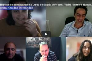 Testemunhos de participantes no Curso de Edição de Vídeo